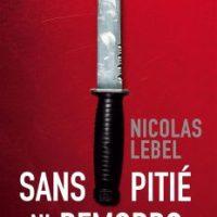 Sans pitié, ni remords - Nicolas Lebel