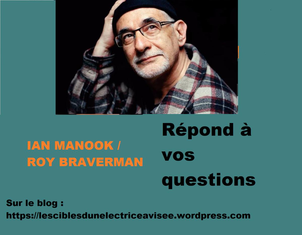 Ian Manook-Roy Braverman répond à vos questions !